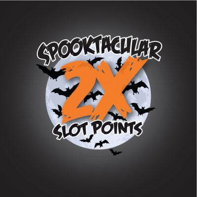 Spooktacular 2X Slot Points